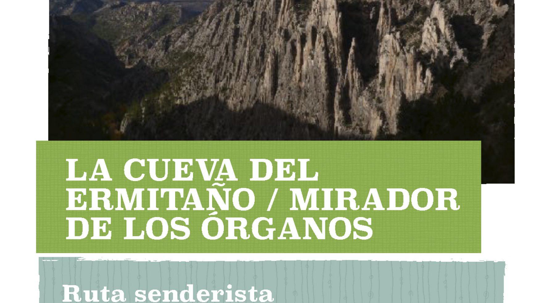 RUTA LA CUEVA DEL ERMITAÑO / MIRADOR DE LOS ÓRGANOS